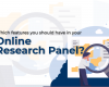 Which features you should have in your Online Research Panel?