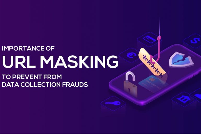 Importance of URL Masking To Prevent From Data Collection Frauds- Teamarcs